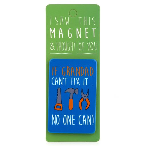 I saw this Magnet and .... - MA010 - If Grandad can't fix it