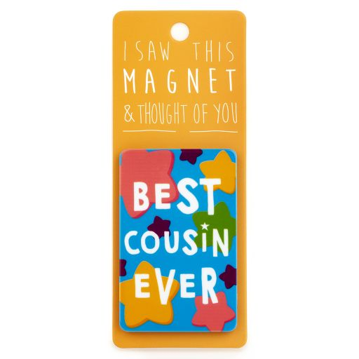 I saw this Magnet and .... - MA011 - Best Cousin Ever