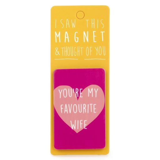 I saw this Magnet and .... - MA017 - You're my Favourite Wife