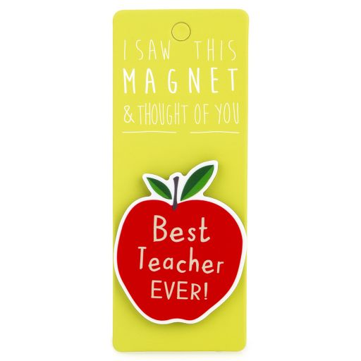 I saw this Magnet and .... - MA018 - Best Teacher Ever