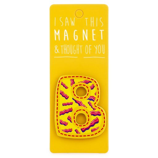 I saw this Magnet and .... - MA022 - Letter B
