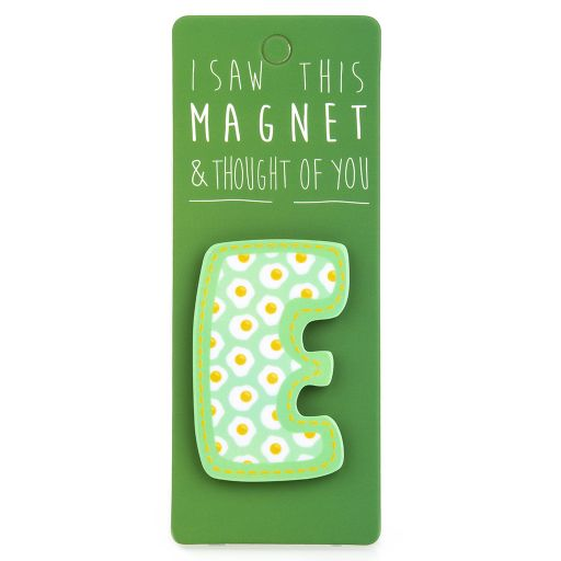 I saw this Magnet and .... - MA025 - Letter E