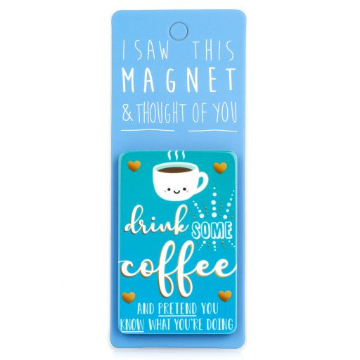 I saw this Magnet and .... - MA048 - Coffee