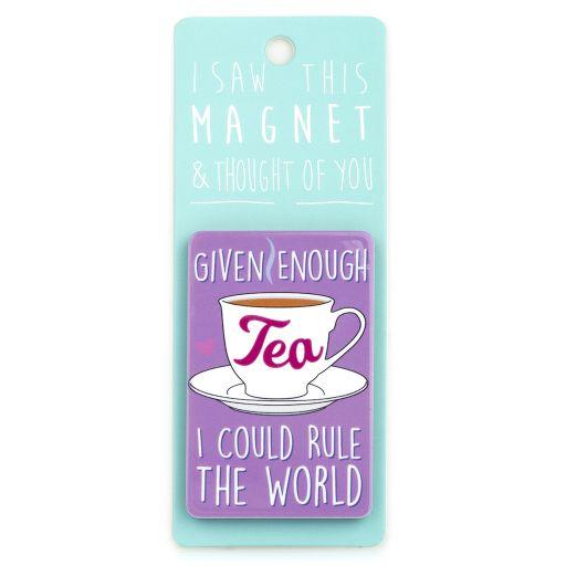 I saw this Magnet and .... - MA050 - Tea