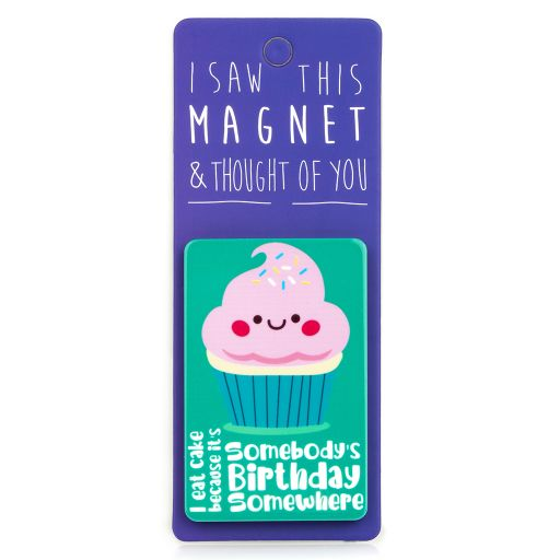 I saw this Magnet and .... - MA056 - Somebody's birthday