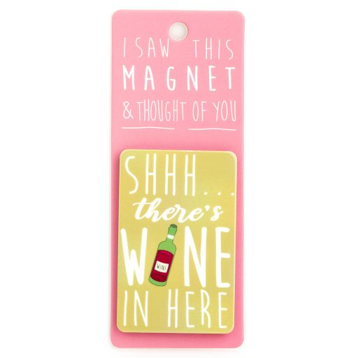 I saw this Magnet and .... - MA103 - Shh there's wine in here